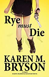 Rye Must Die: (An Izzy & Max Paranormal Mystery Book 1)