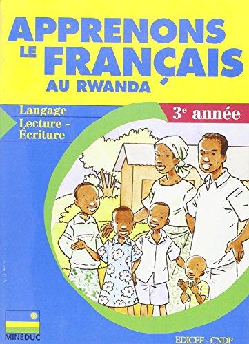 Apprenons le Français au Rwanda - Langage, Lecture-Écriture - 3e Annee