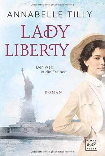 Buchseite und Rezensionen zu 'Lady Liberty - Der Weg in die Freiheit' von Annabelle Tilly