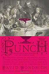 Punch: The Delights (and Dangers) of the Flowing Bowl by David Wondrich (2010-11-02)