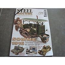"""STEEL MASTERS Blindés et modelisme militaire N°129 !! """"SOMME 1916 tracteur Holt et canon de 8"""""""