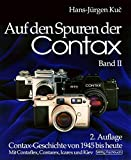 Auf den Spuren der Contax, Band 2. Zweite Auflage. Contax-Geschichte von 1945 bis heute. Mit Contaflex, Contarex, Icarex und Kiev.
