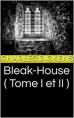 Bleak-House ( Tome I et II ) (French Edition)