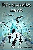 Rai y el pasadizo secreto: Segundo curso: Volume 2 (Cómo ser un ninja)