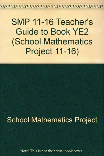 SMP 11-16 Teacher's Guide to Book YE2 (School Mathematics Project 11-16)