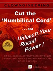 Cut the Numbilical Cord and Unleash Your Recall Power (English Edition)