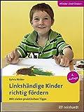 Linkshändige Kinder richtig fördern: Mit vielen praktischen Tipps (Kinder sind Kinder)