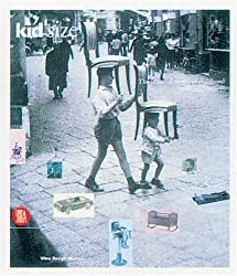 Kid Size: The Material World of Childhood by Alexander Von Vegesack (1998-12-18)