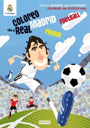 Coloreo con el Real Madrid. Fútbol - Football: Libro de colorear con actividades. Colouring and activity book (Real Madrid / Libros de colorear con actividades) por Equipo Everest