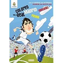 Coloreo con el Real Madrid. Fútbol - Football: Libro de colorear con actividades. Colouring and activity book (Real Madrid / Libros de colorear con actividades)