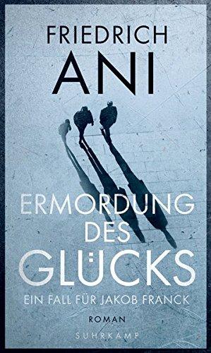 Buchseite und Rezensionen zu 'Ermordung des Glücks' von Friedrich Ani