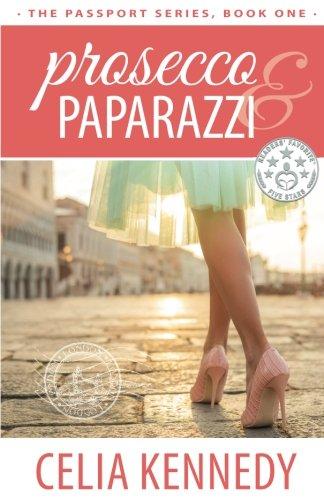 Prosecco & Paparazzi (The Passport Series, Band 1) -