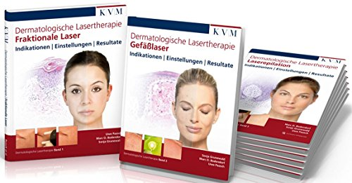 Dermatologische Lasertherapie in 3 Bänden: Fraktionale Laser | Gefäßlaser | Laserepilation
