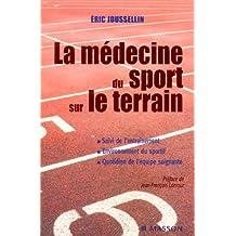 La médecine du sport sur le terrain - Suivi de l'entraînement et environnement du sportif: SUIVI ENTRAI ENVIRO DU SPORTIF