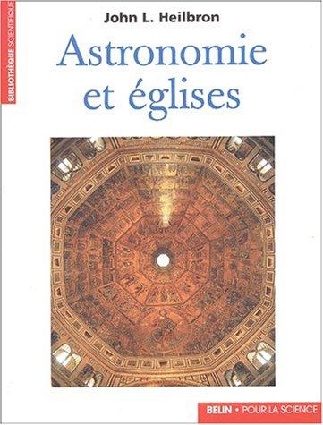 Astronomie et églises par John L. Heilbron