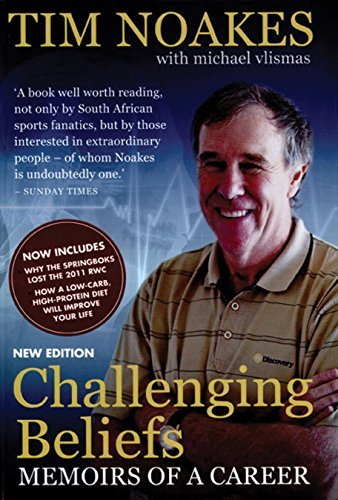 Challenging Beliefs: Memoirs of a Career by Tim Noakes (2012-06-01)