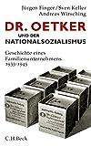 Dr. Oetker und der Nationalsozialismus: Geschichte eines Familienunternehmens 1933-1945