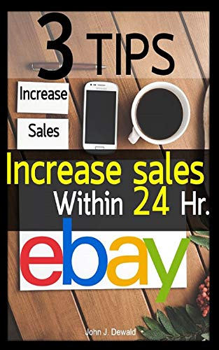 3 Tips to increase eBay sales within 24 hours: eBay the smart way | eBay Selling guide | eBay organizer (English Edition)