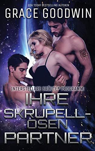 Ihre skrupellosen Partner (Interstellare Bräute(r) Programm)