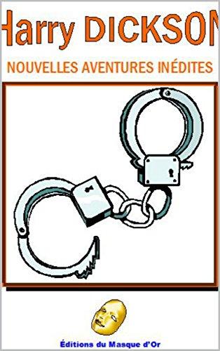 HARRY DICKSON: Nouvelles aventures inédites par Thierry ROLLET