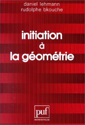 Initiation à la géométrie par Daniel Lehmann
