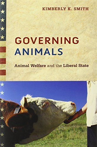Governing Animals: Animal Welfare and the Liberal State 1st edition by Smith, Kimberly K. (2012) Hardcover