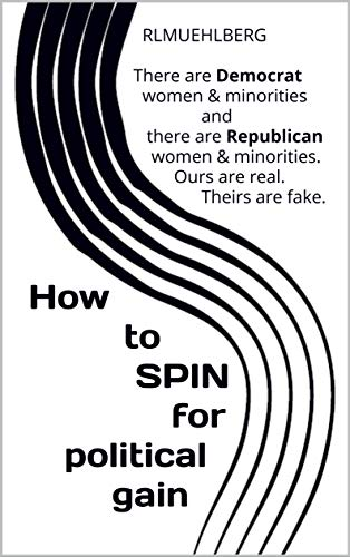 How to) SPIN (for political gain): There are Democrat women ...