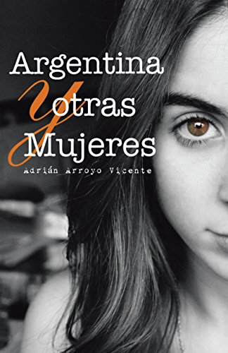 Argentina y otras mujeres por Adrián Arroyo Vicente