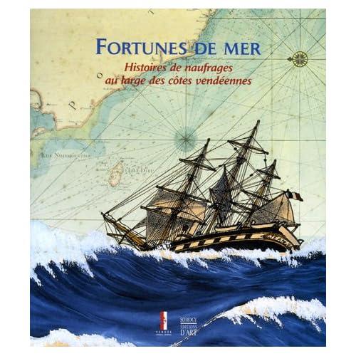 Fortunes de mer : Histoires de naufrages au large des côtes vendéennes