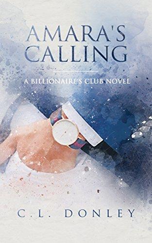 Amara's Calling: A Billionaire's Club Novel (Billionaire's Club Series Book 1) (English Edition)