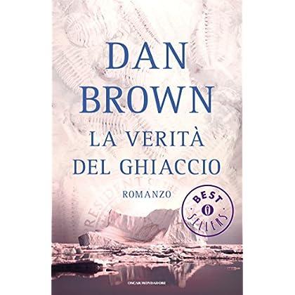La Verità Del Ghiaccio (Oscar Bestsellers Vol. 1757)