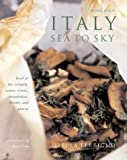 Italy: Sea to Sky - Food of the Islands, Coasts, Rivers, Mountains, Forests and Plains