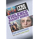 [(Behind the News: Violence Against Women)] [ By (author) Emma Marriott ] [October, 2014]