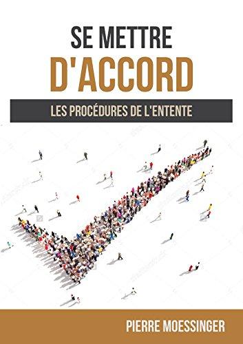 Se mettre d'accord: Les procédures de l'entente par Pierre Moessinger