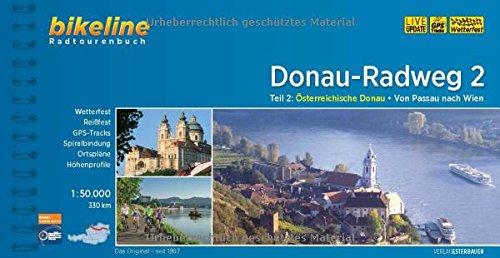 Donau-Radweg 2: Österreich. Donau: Von Passau nach Wien., 1:50.000, 320 km, wetterfest, GPS-Tracks (Bikeline Radtourenbücher) (Radweg)