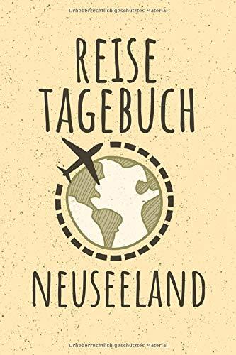 REISETAGEBUCH NEUSEELAND: Reisejournal zum Selberschreiben   15,24cm x 22,86 cm, Format 6x9   110 Seiten zum Ausfüllen   Geschenk für Reiselustige  
