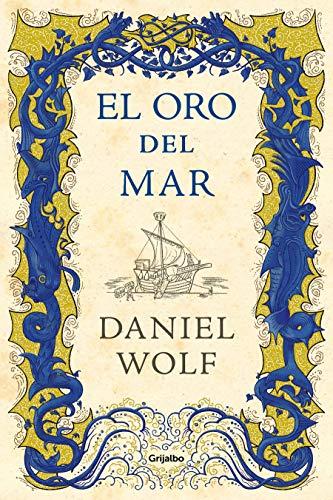 El oro del mar / Gold from the Sea (Novela histórica)