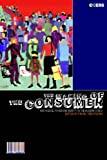 The Making of the Consumer: Knowledge, Power and Identity in the Modern World (Cultures of Consumption Series)