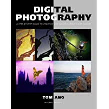 Digital Photography: A Step-by-step Guide to Creating and Manipulating Great Images (Mitchell Beazley Photography)