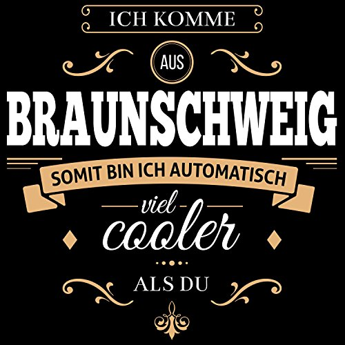 Fashionalarm Herren T-Shirt - Ich komme aus Braunschweig somit bin ich cooler als du | Fun Shirt mit Spruch Geschenk Idee für stolze Braunschweiger Schwarz