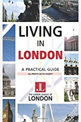 LIVING IN LONDON: A Practical Guide Paperback
