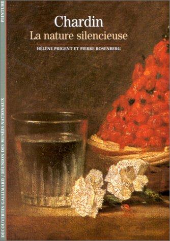 CHARDIN. La nature silencieuse par Pierre Rosenberg, Hélène Prigent