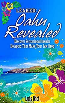 Leaked: Oahu Revealed: Discover Sensational Insider Hotspots That Make Your Jaw Drop by [Nici, Luis, Soars, Brittany]