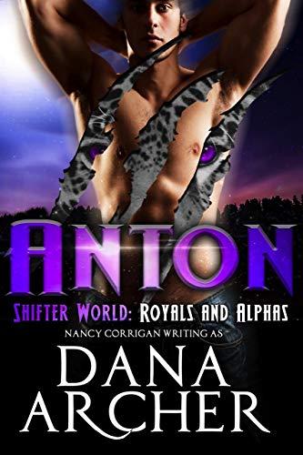 Anton (Shifter World: Royals and Alphas Book 8) (English Edition)
