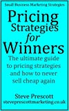 Pricing Strategies for Winners (Small Business Marketing Strategies) (English Edition)