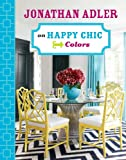 ISBN: 1402774311 - Jonathan Adler on Happy Chic Colors