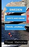 Sweden Write and Draw Travel Journal: Use This Small Travelers Journal for Writing,Drawings and Photos to Create a Lasting Travel Memory Keepsake