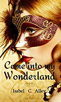 Come into my Wonderland di [Alley, Isabel C.]