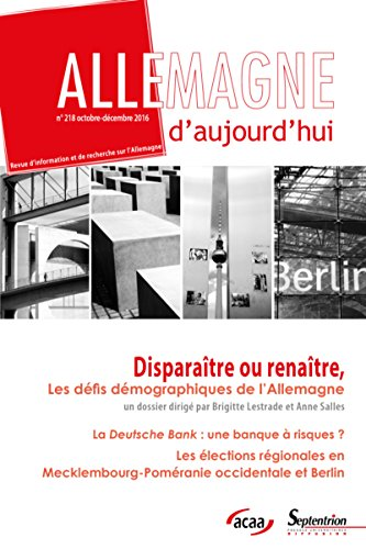 Disparaître ou renaître, les défis démographiques de l'allemagne: n°218 (octobre-décembre 2016) par Anne Salles, Brigitte Lestrade