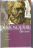 Telecharger Livres PHILOSOPHIE GRECQUE SOCRATE PLATON ARISTOTE (PDF,EPUB,MOBI) gratuits en Francaise